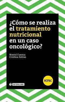 ¿CÓMO SE REALIZA EL TRATAMIENTO NUTRICIONAL EN UN CASO ONCOLÓGICO?
