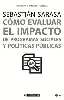 CÓMO EVALUAR EL IMPACTO DE PROGRAMAS SOCIALES Y POLÍTICAS PÚBLICAS