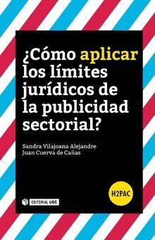 ¿CÓMO APLICAR LOS LÍMITES JURÍDICOS DE LA PUBLICIDAD SECTORIAL?