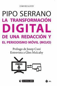 LA TRANSFORMACIÓN DIGITAL DE UNA REDACCIÓN Y EL PERIODISMO MÓVIL (MOJO)