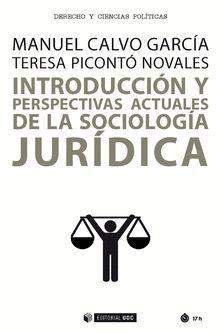INTRODUCCIÓN Y PERSPECTIVAS ACTUALES DE LA SOCIOLOGÍA JURÍDICA
