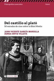 DEL CASTILLO AL PLATÓ. 50 MIRADAS DE CINE SOBRE LA EDAD MEDIA