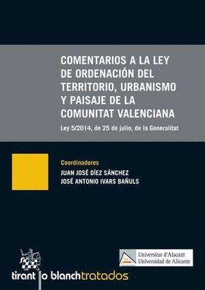 COMENTARIOS A LA LEY DE ORDENACIÓN DEL TERRITORIO, URBANISMO Y PAISAJE DE LA COMUNITAT VALENCIANA