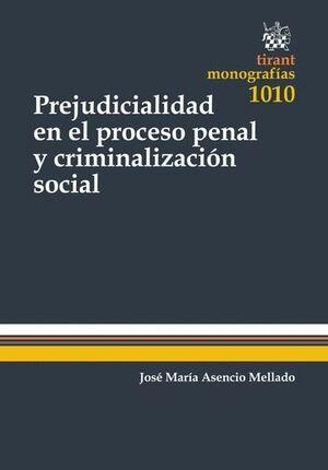 PREJUDICIALIDAD EN EL PROCESO PENAL Y CRIMINALIZACIÓN SOCIAL
