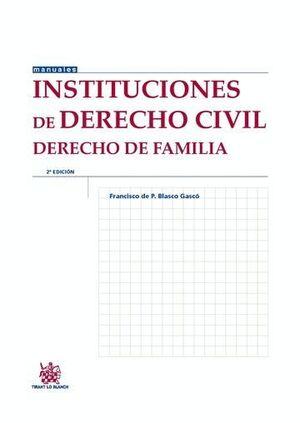 INSTITUCIONES DE DERECHO CIVIL DERECHO DE FAMILIA 2ª EDICIÓN 2015