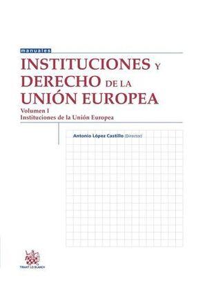INSTITUCIONES DE DERECHO DE LA UNIÓN EUROPEA VOLUMEN I INSTITUCIONES DE LA UE