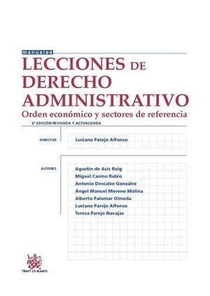 LECCIONES DE DERECHO ADMINISTRATIVO 6ª EDICIÓN 2015 ORDEN ECONÓMICO Y SECTORES DE REFERENCIA