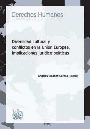 DIVERSIDAD CULTURAL Y CONFLICTOS EN LA UNIÓN EUROPEA. IMPLICACIONES JURÍDICOPOLÍTICAS