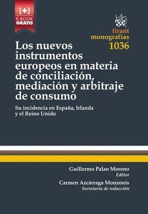 LOS NUEVOS INSTRUMENTOS EUROPEOS EN MATERIA DE CONCILIACIÓN, MEDIACIÓN Y ARBITRAJE DE CONSUMO