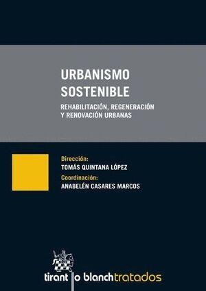 URBANISMO SOSTENIBLE REHABILITACIÓN, REGENERACIÓN Y RENOVACIÓN URBANAS