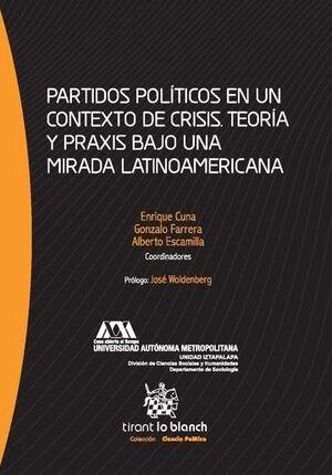 PARTIDOS POLÍTICOS EN UN CONTEXTO DE CRISIS. TEORÍA Y PRAXIS BAJO UNA MIRADA LATINOAMERICANA