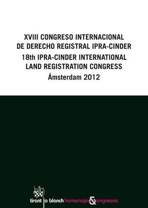 XVIII CONGRESO INTERNACIONAL DE DERECHO REGISTRAL IPRA-CINDER 18TH IPRA-CINDER INTERNATIONAL LAND REGISTRATION CONGRESS ÁMSTERDA