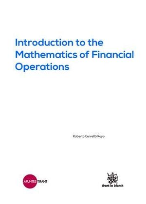 INTRODUCTION TO THE MATHEMATICS OF FINANCIAL OPERATIONS