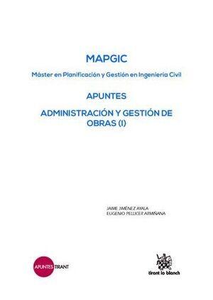MAPGIC APUNTES ADMINISTRACIÓN Y GESTIÓN DE OBRAS (I)