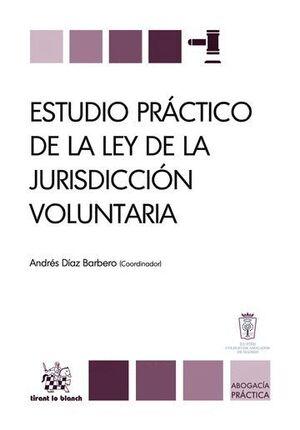 ESTUDIO PRÁCTICO DE LA LEY DE LA JURISDICCIÓN VOLUNTARIA