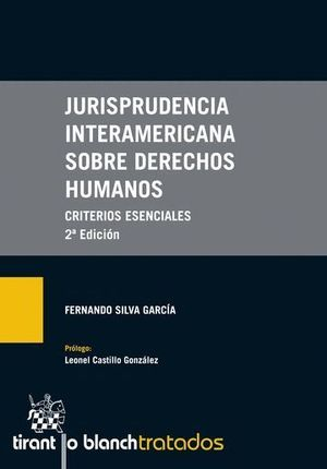 JURISPRUDENCIA INTERAMERICANA SOBRE DERECHOS HUMANOS CRITERIOS ESENCIALES 2ª EDICIÓN 2016
