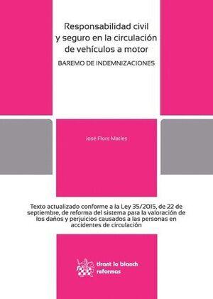 RESPONSABILIDAD CIVIL Y SEGURO EN LA CIRCULACIÓN DE VEHÍCULOS A MOTOR. BAREMO DE INDEMNIZACIONES