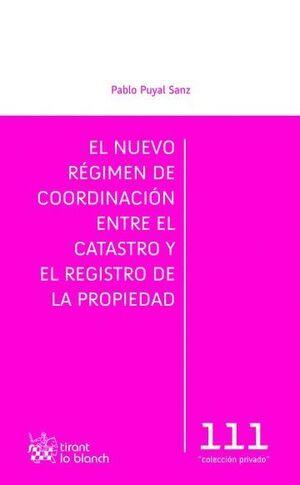 EL NUEVO RÉGIMEN DE COORDINACIÓN ENTRE EL CATASTRO Y EL REGISTRO DE LA PROPIEDAD
