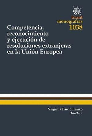 COMPETENCIA, RECONOCIMIENTO Y EJECUCIÓN DE RESOLUCIONES EXTRANJERAS EN LA UNIÓN EUROPEA