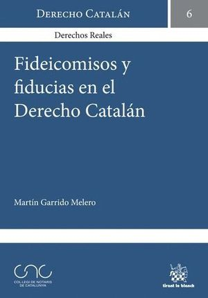 FIDEICOMISOS Y FIDUCIAS EN EL DERECHO CATALÁN
