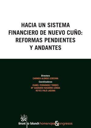 HACIA UN SISTEMA FINANCIERO DE NUEVO CUÑO: REFORMAS PENDIENTES Y ANDANTES
