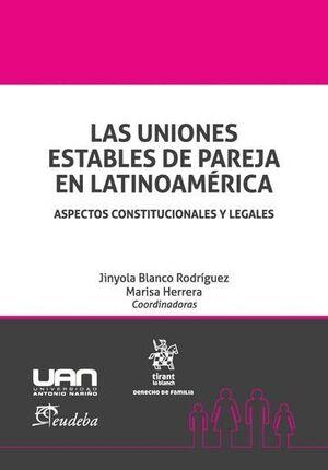 LAS UNIONES ESTABLES DE PAREJA EN LATINOAMÉRICA: ASPECTOS CONSTITUCIONALES Y LEGALES