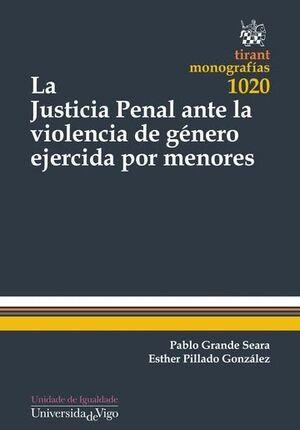 LA JUSTICIA PENAL ANTE LA VIOLENCIA DE GÉNERO EJERCIDA POR MENORES