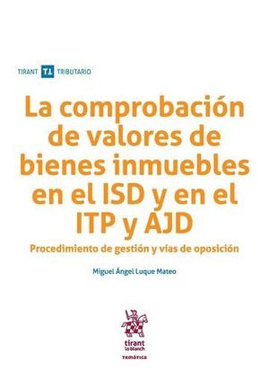 LA COMPROBACIÓN DE VALORES DE BIENES INMUEBLES EN EL ISD Y EN EL ITP Y ADJ