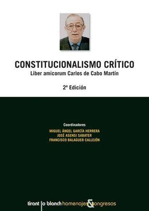 CONSTITUCIONALISMO CRÍTICO LIBER AMICORUM CARLOS DE CABO MARTÍN