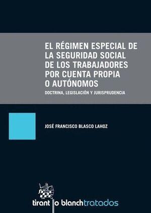 EL RÉGIMEN ESPECIAL DE LA SEGURIDAD SOCIAL DE LOS TRABAJADORES POR CUENTA PROPIA O AUTÓNOMOS
