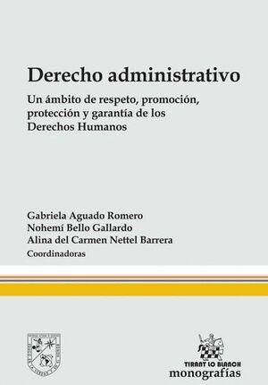 DERECHO ADMINISTRATIVO: UN ÁMBITO DE RESPETO, PROMOCIÓN, PROTECCIÓN Y GARANTÍA DE LOS DERECHOS HUMANOS