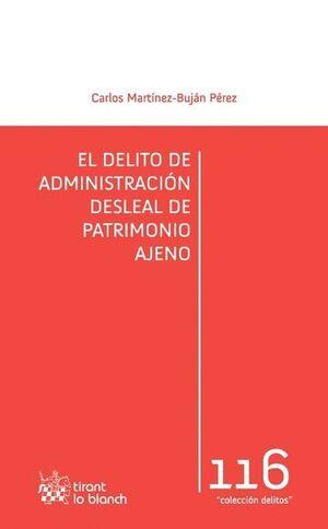 EL DELITO DE ADMINISTRACIÓN DESLEAL DE PATRIMONIO AJENO