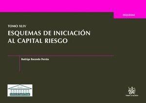 TOMO XLIV ESQUEMAS DE INICIACIÓN AL CAPITAL RIESGO