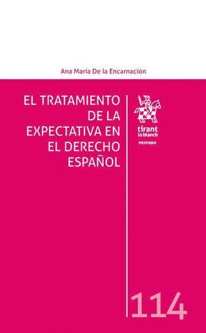 EL TRATAMIENTO DE LA EXPECTATIVA EN EL DERECHO ESPAÑOL