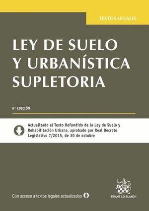 LEY DE SUELO Y URBANÍSTICA SUPLETORIA 6ª EDICIÓN 2015