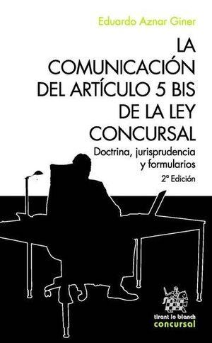 LA COMUNICACIÓN DEL ARTCULO 5 BIS DE LA LEY CONCURSAL 2ª EDICIÓN 2016