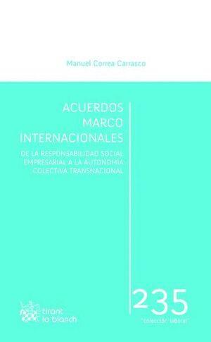 ACUERDOS MARCO INTERNACIONALES: DE LA RESPONSABILIDAD SOCIAL EMPRESARIAL A LA AUTONOMÍA COLECTIVA TRANSNACIONAL