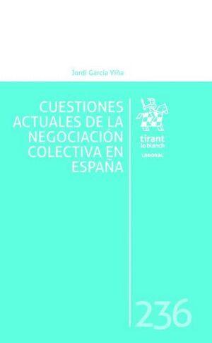 CUESTIONES ACTUALES DE LA NEGOCIACIÓN COLECTIVA EN ESPAÑA