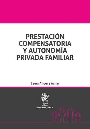 PRESTACIÓN COMPENSATORIA Y AUTONOMA PRIVADA FAMILIAR