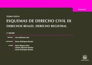 TOMO XXXVI ESQUEMAS DE DERECHO CIVIL III DERECHOS REALES. DERECHO REGISTRAL 2ª EDICIÓN