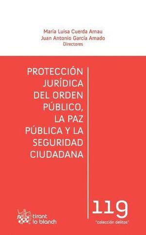 PROTECCIÓN JURÍDICA DEL ORDEN PÚBLICO, LA PAZ PÚBLICA Y LA SEGURIDAD CIUDADANA
