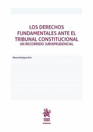 LOS DERECHOS FUNDAMENTALES ANTE EL TRIBUNAL CONSTITUCIONAL UN RECORRIDO JURISPRUDENCIAL