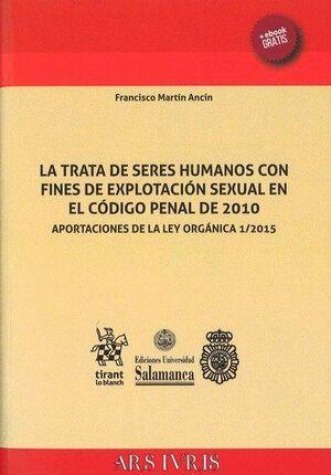 LA TRATA DE SERES HUMANOS CON FINES DE EXPLOTACIÓN SEXUAL EN EL CÓDIGO PENAL DE 2010