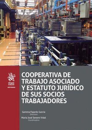 COOPERATIVA DE TRABAJO ASOCIADO Y ESTATUTO JURÍDICO DE SUS SOCIOS TRABAJADORES