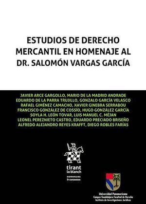 ESTUDIOS DE DERECHO MERCANTIL EN HOMENAJE AL DR. SALOMÓN VARGAS GARCÍA