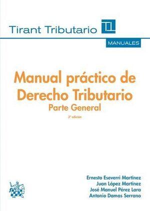 MANUAL PRÁCTICO DE DERECHO TRIBUTARIO PARTE GENERAL 3ª EDICIÓN 2016
