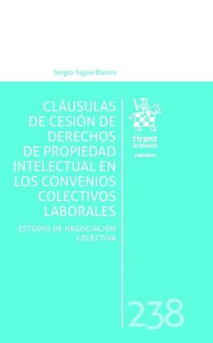 CLÁUSULAS DE CESIÓN DE DERECHOS DE PROPIEDAD INTELECTUAL EN LOS CONVENIOS COLECTIVOS LABORALES