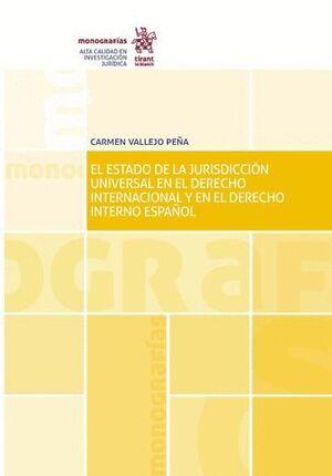 EL ESTADO DE LA JURISDICCIÓN UNIVERSAL EN EL DERECHO INTERNACIONAL Y EN EL DERECHO INTERNO ESPAÑOL