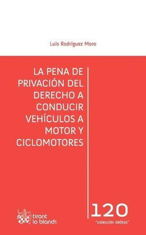 LA PENA DE PRIVACIÓN DEL DERECHO A CONDUCIR VEHÍCULOS A MOTOR Y CICLOMOTORES