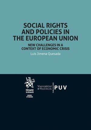 SOCIAL RIGHTS AND POLICIES IN THE EUROPEAN UNION NEW CHALLENGES IN A CONTEXT OF ECONOMIC CRISIS